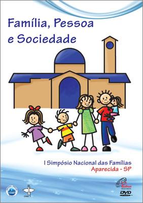 DVD - Família, Pessoa e Sociedade  - Pastoral Familiar CNBB