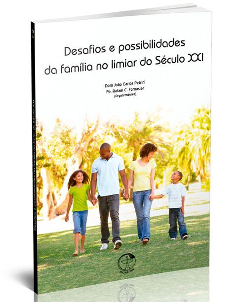 Desafios e possibilidades da família no limiar do Século XXI  - Pastoral Familiar CNBB