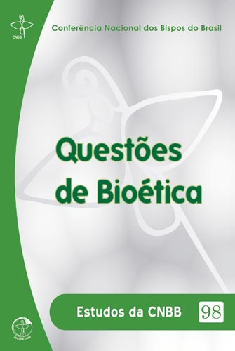 Questões de Bioética - Estudos da EDICOES 98  - Pastoral Familiar CNBB