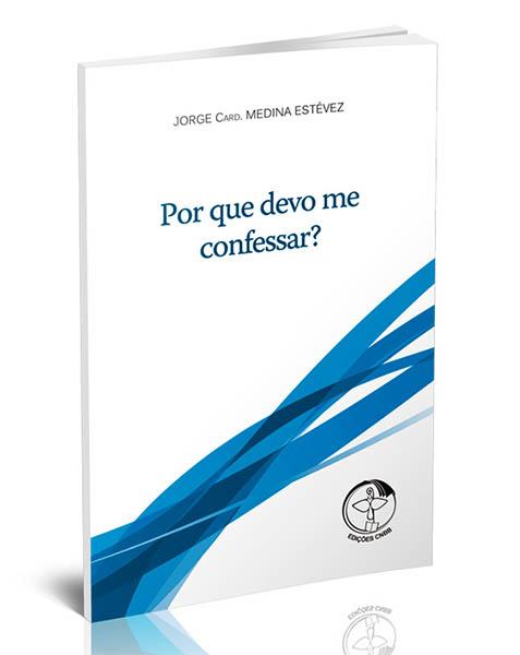 Por que devo me confessar?  - Pastoral Familiar CNBB