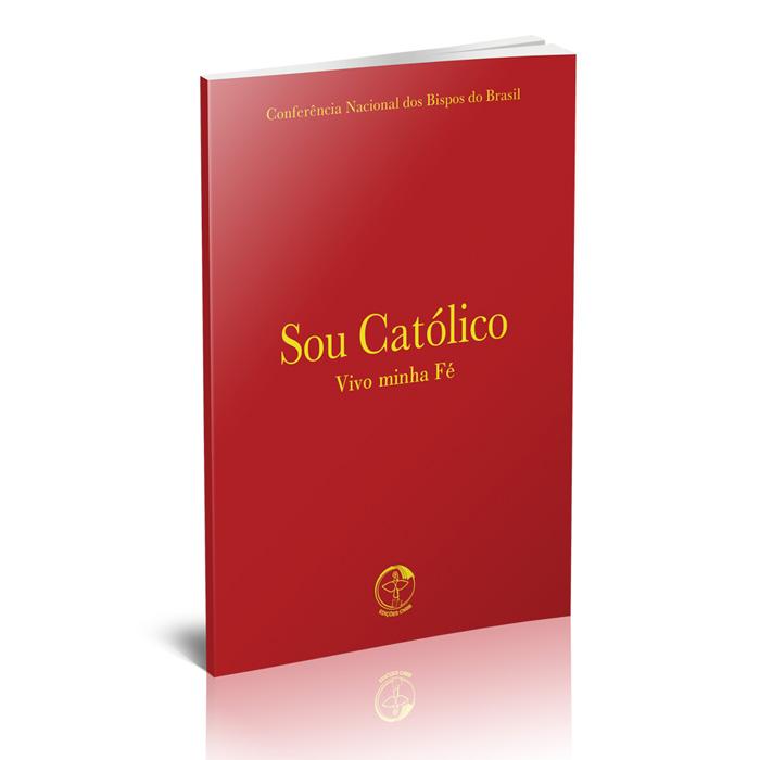 Sou Católico - Vivo minha fé - EDICOES  - Pastoral Familiar CNBB