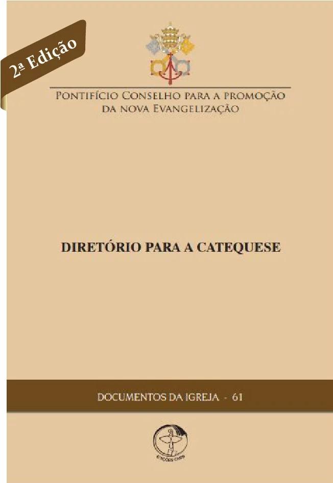 Diretório para a Catequese 2ª EDIÇÃO - Documentos da Igreja 61  - Pastoral Familiar CNBB