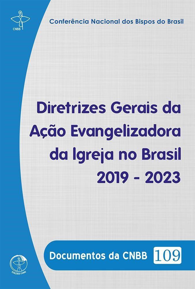Diretrizes Gerais da ação evangelizadora da Igreja no Brasil 2019-2023 - Documentos da EDICOES 109  - Pastoral Familiar CNBB