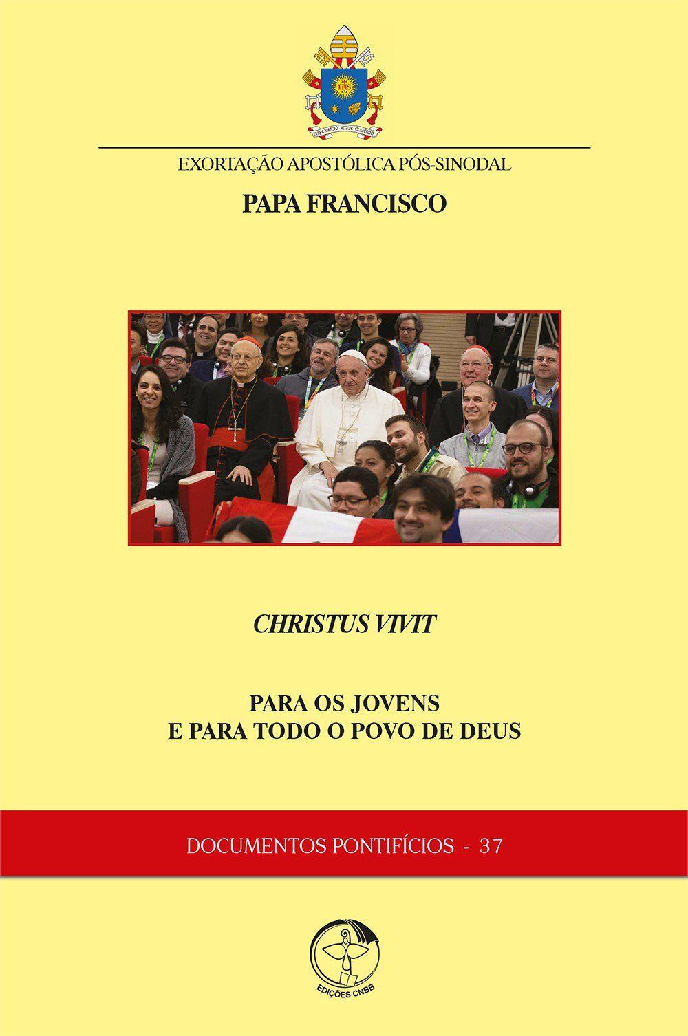 Exortação Apostólica Pós-Sinodal CHRISTUS VIVIT - Documentos Pontifícios 37  - Pastoral Familiar CNBB
