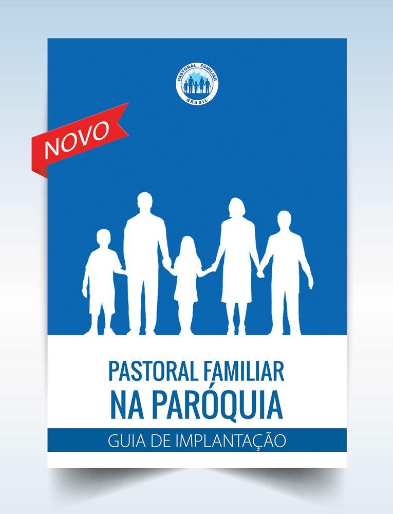 PASTORAL FAMILIAR NA PARÓQUIA  - Guia de Implantação