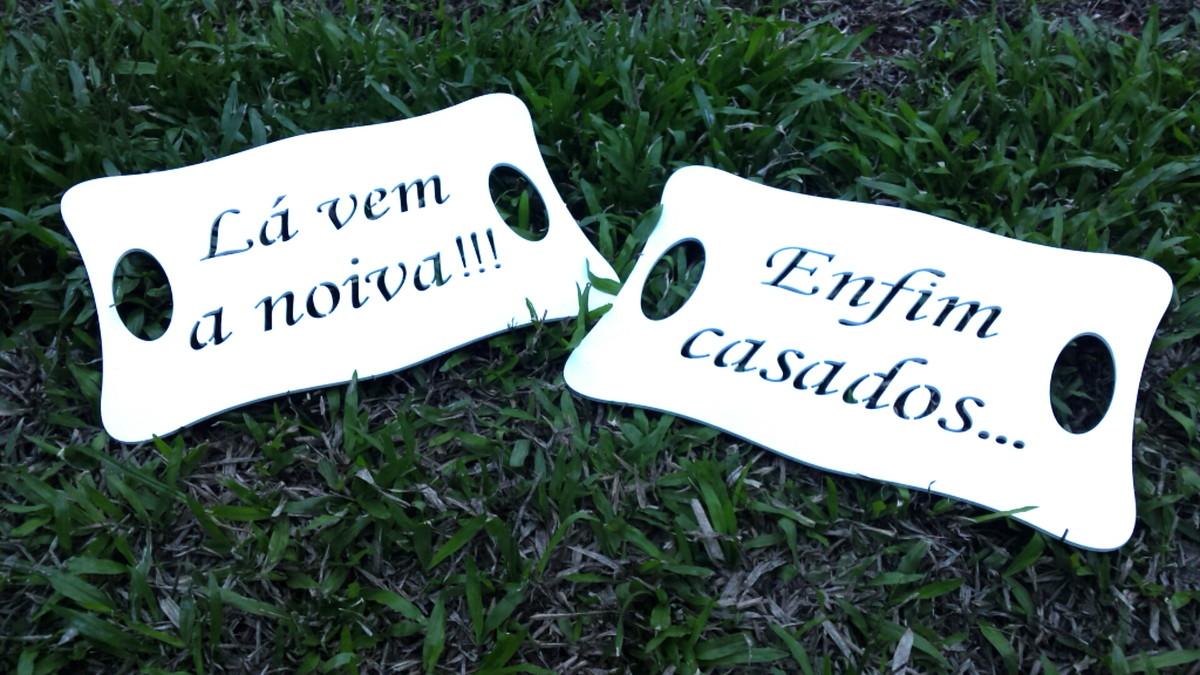 Placa de Casamento - Noiva - 2 placas Lá vem a Noiva e Enfim Casados  JE 02