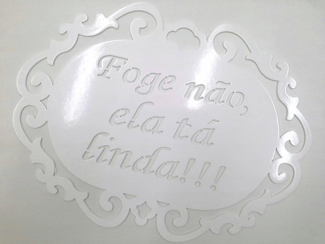 Placa de Casamento - Noiva - Foge não ela tá linda - Laqueada R25B