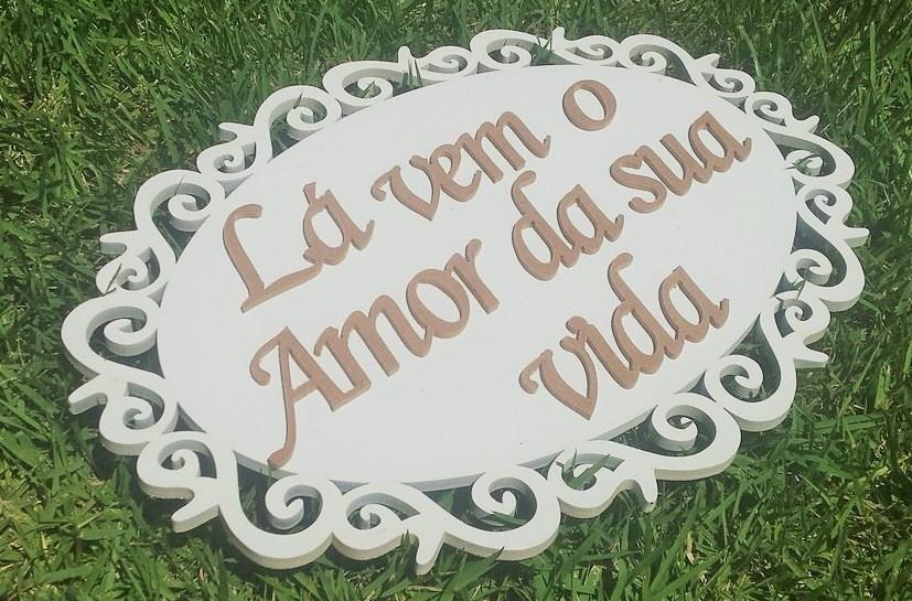 Placa de Casamento Lá vem o Amor da Sua Vida JE 05