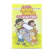 O que Jesus deseja que você faça - Crianças