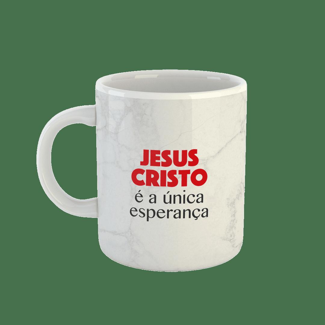 Caneca - Jesus Cristo é a única esperança - Branca