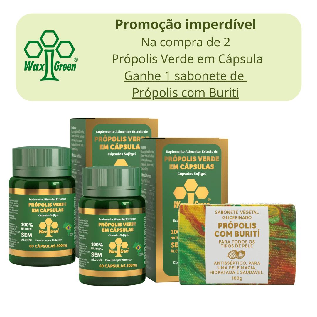 Kit Promocional - Compre 2 Própolis Verde em Cápsula e ganhe 1 Sabonete de Própolis com Buriti  - WAXGREEN - GREENLIFE