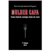 e-Book MULHER CAFA - Como fazê-lo rastejar atrás de você