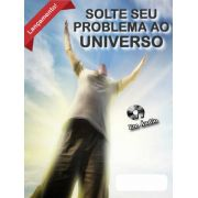 Solte seu problema ao Universo