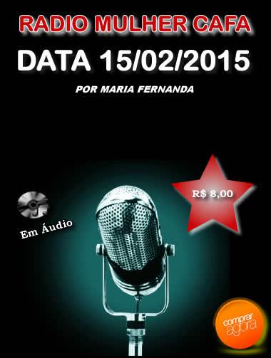 Programa Radio Mulher CAFA 15/02/2015  - Fazer um homem correr atrás