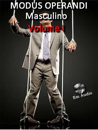 Modus Operandi Masculino  - Fazer um homem correr atrás
