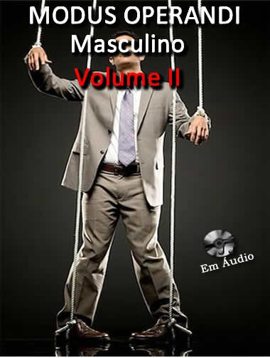 Modus Operandi Masculino Volume II  - Fazer um homem correr atrás