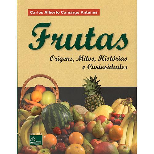 Livro Frutas - Origens, Mitos, Histórias e Curiosidades
