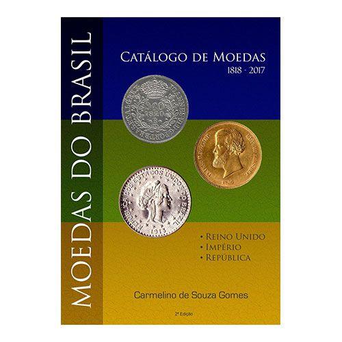 Catálogo de Moedas do Brasil - 2ª Edição - 1818 - 2017