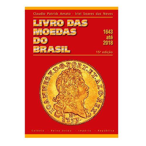 Livro das Moedas do Brasil - Catálogo - 15ª Edição - 1643 até 2018