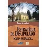 Estratégia de discipulado - Igreja em marcha