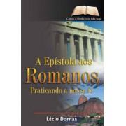A Epístola aos Romanos - Praticando a nossa fé