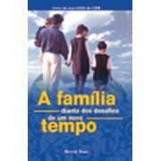 A família diante dos desafios de um novo tempo