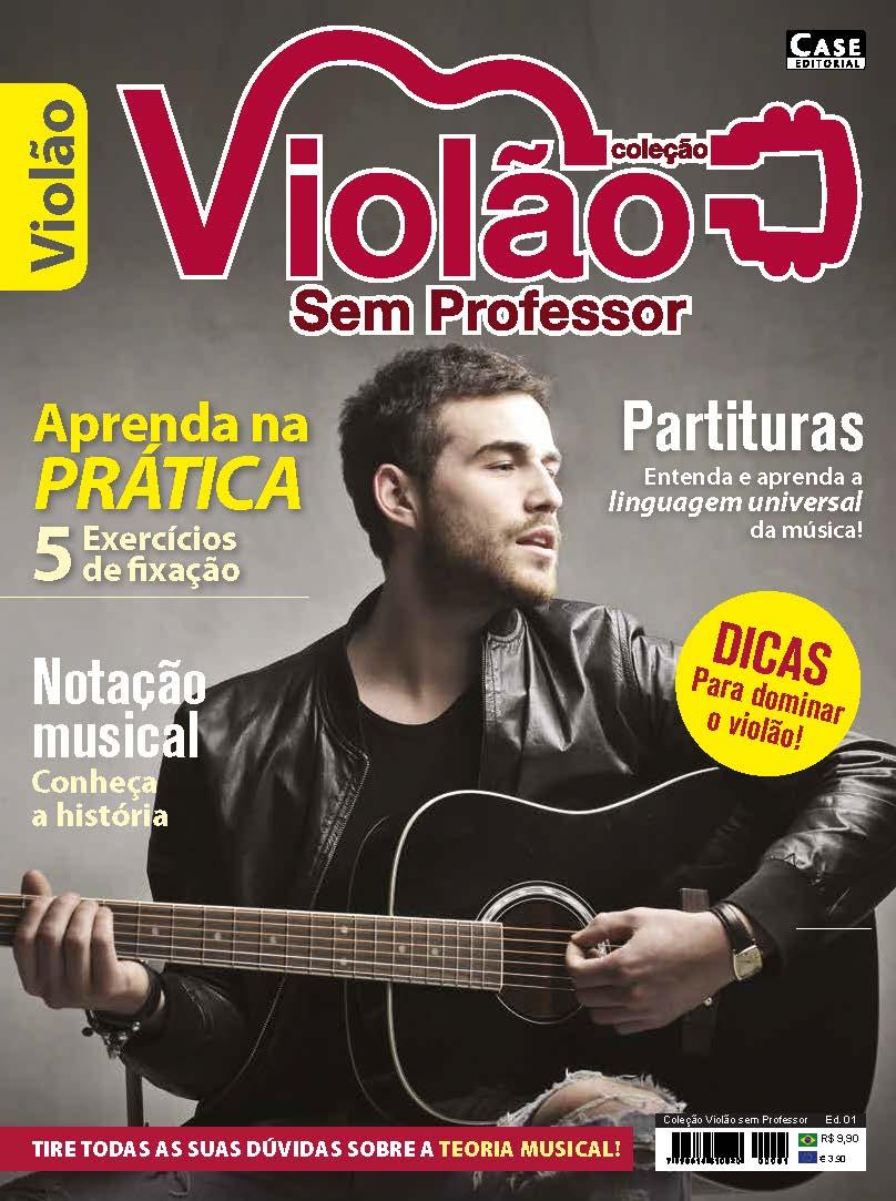 Coleção Violão Sem Professor - Edição 01 - VERSÃO PARA DOWNLOAD  - EdiCase Publicações
