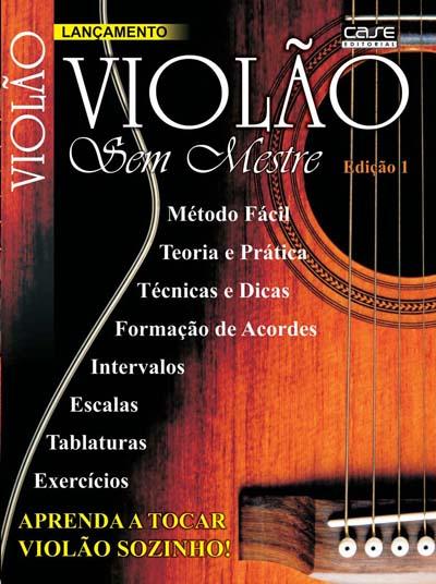 Violão Sem Mestre - Escolha sua Edição - VERSÃO PARA DOWNLOAD  - EdiCase Publicações