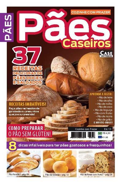 Cozinhe Com Prazer - Ed. 13 (Pães Caseiros)  - EdiCase Publicações