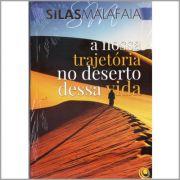 Livro A Nossa Trajetória no Deserto Dessa Vida - Pastor Silas Malafaia