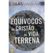 Livro Equívocos do Cristão na Vida Terrena - Pastor Silas Malafaia
