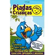 Piadas Para Crianças Ed. 74 - Curtinhas, O que é, o que é? E Charadas - PRODUTO DIGITAL (PDF)