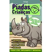 Piadas Para Crianças Ed. 76 - Curtinhas, O que é, o que é? E Charadas - PRODUTO DIGITAL (PDF)