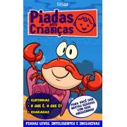 Piadas Para Crianças Ed. 84 - Curtinhas, O que é, o que é? E Charadas - PRODUTO DIGITAL (PDF)