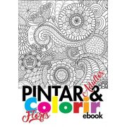 Pintar e Colorir Adultos Ed. 01 - Flores - PRODUTO DIGITAL (PDF)