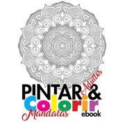 Pintar e Colorir Adultos Ed. 02 - Mandalas - PRODUTO DIGITAL (PDF)
