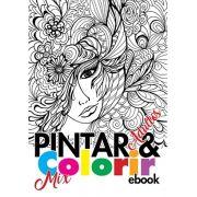Pintar e Colorir Adultos Ed. 03 - Mix - PRODUTO DIGITAL (PDF)