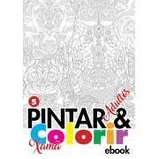 Pintar e Colorir Adultos Ed. 05 - Xamã- PRODUTO DIGITAL (PDF)