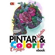 Pintar e Colorir Adultos Ed. 15 - Caveiras - PRODUTO DIGITAL (PDF)