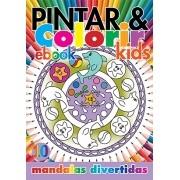 Pintar e Colorir Kids Ed. 10 - Mandalas Divertidas - PRODUTO DIGITAL (PDF)
