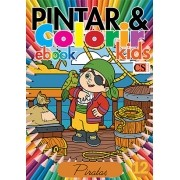 Pintar e Colorir Kids Ed. 12 - Piratas - PRODUTO DIGITAL (PDF)