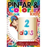 Pintar e Colorir Kids Ed. 22 - Nome dos Números - PRODUTO DIGITAL (PDF)