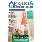 Projetos e Decoração Ed. 07 - Tudo Sobre Quartos de Bebê - *PRODUTO DIGITAL (PDF)