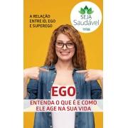 Seja Saúdavel Ed. 04 - Entenda o que é o Ego - *PRODUTO DIGITAL (PDF)