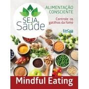 Seja Saúde Ed. 01 - Mindful Eating - *PRODUTO DIGITAL (PDF)