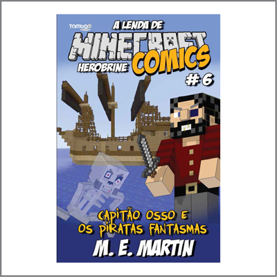 Minecraft Comics: A Lenda de Herobrine - Ed. 06  - Case Editorial