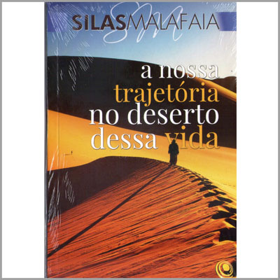Livro A Nossa Trajetória no Deserto Dessa Vida - Pastor Silas Malafaia  - EdiCase Publicações