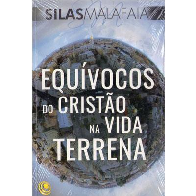 Livro Equívocos do Cristão na Vida Terrena - Pastor Silas Malafaia  - Case Editorial