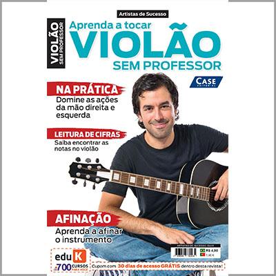 Aprenda a Tocar Violão Sem Professor - Edição 01  - EdiCase Publicações