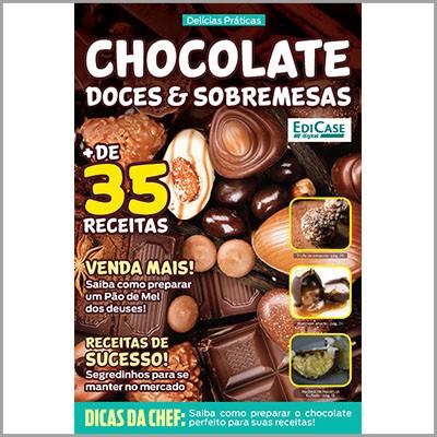 Delícias Práticas - Ed. 04 (Chocolate: Doces e Sobremesas)  - EdiCase Publicações